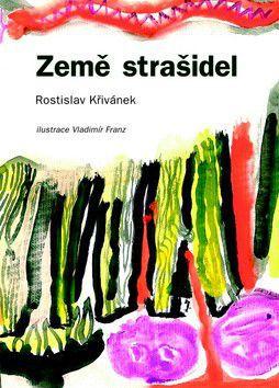 Rostislav Křivánek: Země strašidel cena od 73 Kč