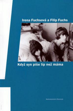 Irena Fuchsová: Když syn píše líp než máma cena od 133 Kč