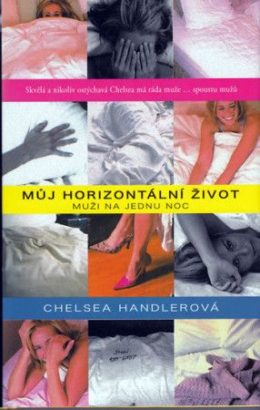 Chelsea Handler: Můj horizontální život - muži na jednu noc cena od 159 Kč