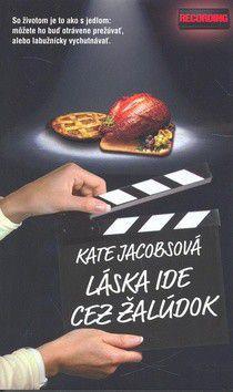 Kate Jacobs: Láska ide cez žalúdok cena od 62 Kč