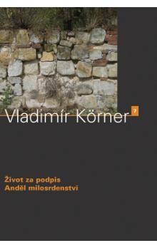 Vladimír Körner: Život za podpis cena od 171 Kč
