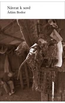 Ádám Bodor: Návrat k sově cena od 158 Kč