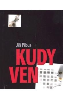 Jiří Pilous: Kudy ven cena od 152 Kč