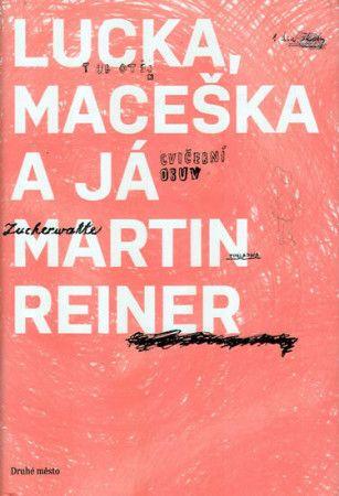 Martin Reiner, Sylvie Kořánková: Lucka, Maceška a já cena od 155 Kč
