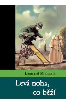 Leonard Michaels: Levá noha, co běží cena od 145 Kč
