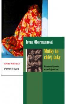 Irena Obermannová, Anita Nairová: Balíček 2ks Matky to chtěj taky + Dámské kupé cena od 318 Kč