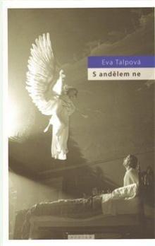 Eva Talpová: S andělem ne cena od 150 Kč