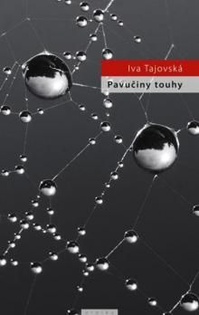 Iva Tajovská: Pavučiny touhy cena od 233 Kč