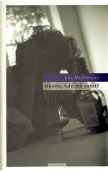 Eva Michorová: Nevíte, kdo mě zabil? cena od 184 Kč