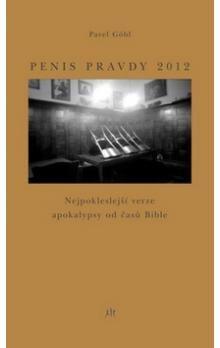 Pavel Göbl: Penis pravdy 2012 cena od 164 Kč