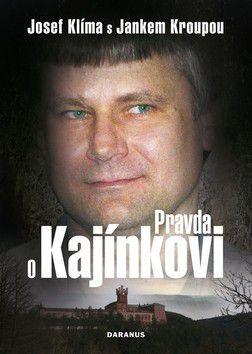 Josef Klíma, Janek Kroupa: Pravda o Kajínkovi cena od 0 Kč
