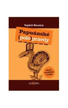 Vojtěch Novotný: Papuánské (polo)pravdy cena od 176 Kč