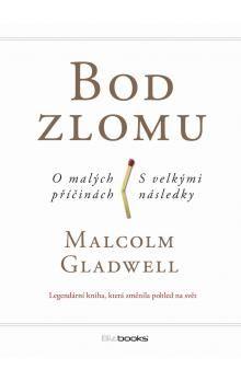 Malcolm Gladwell: Bod zlomu, 3.vydání cena od 205 Kč