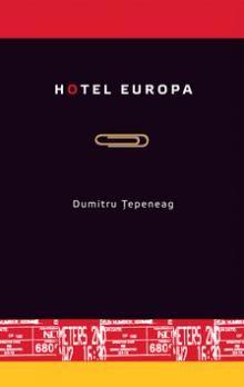 Dumitru Tepeneag: Hotel Europa cena od 177 Kč