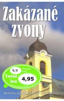 Ružena J.-Moravčíková: Zakázané zvony cena od 126 Kč