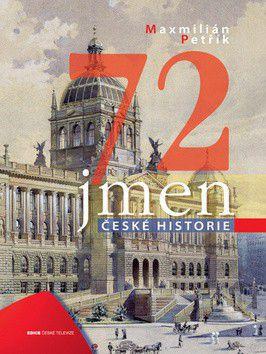 Maxmilián Petřík: 72 jmen české historie cena od 142 Kč