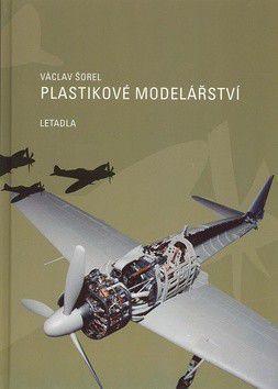 Václav Šorel: Plastikové modelářství cena od 223 Kč