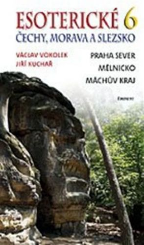 Jiří Kuchař, Václav Vokolek: Esoterické Čechy, Morava a Slezsko 6 cena od 217 Kč