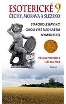 Jiří Kuchař, Václav Vokolek: Esoterické Čechy, Morava a Slezsko 9 cena od 205 Kč