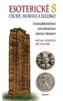 Jiří Kuchař, Václav Vokolek: Esoterické Čechy, Morava a Slezsko 8 cena od 213 Kč