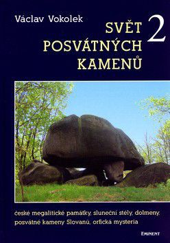 Václav Vokolek: Svět posvátných kamenů 2. cena od 219 Kč