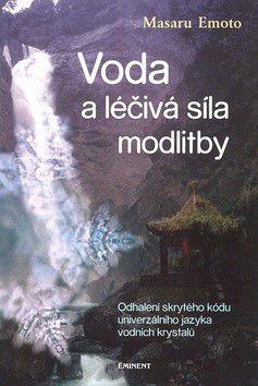 Masaru Emoto: Voda a léčivá síla modlitby cena od 0 Kč