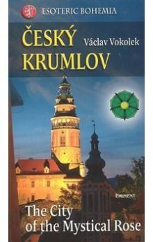 Václav Vokolek: Český Krumlov - The City of the Mystical Rose cena od 275 Kč