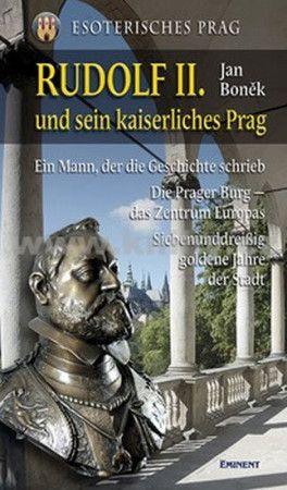 Jan Boněk: Rudolf II. und sein kaiserliches Prag cena od 274 Kč