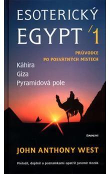 John Anthony West: Esoterický Egypt 1. cena od 233 Kč