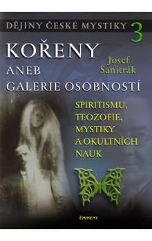 Josef Sanitrák: Dějiny české mystiky 3 cena od 206 Kč