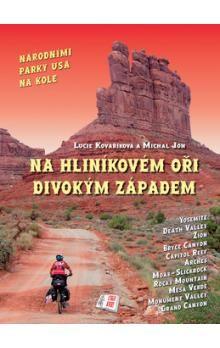 Lucie Kovaříková, Michal Jon: Na hliníkovém oři Divokým západem cena od 187 Kč