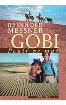 Reinhold Messner: Gobi - Poušť ve mně cena od 206 Kč