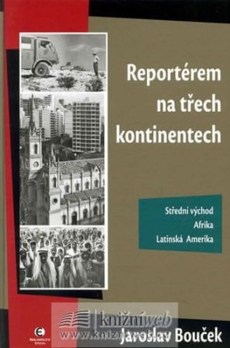 Jaroslav Bouček: Reportérem na třech kontinentech cena od 194 Kč