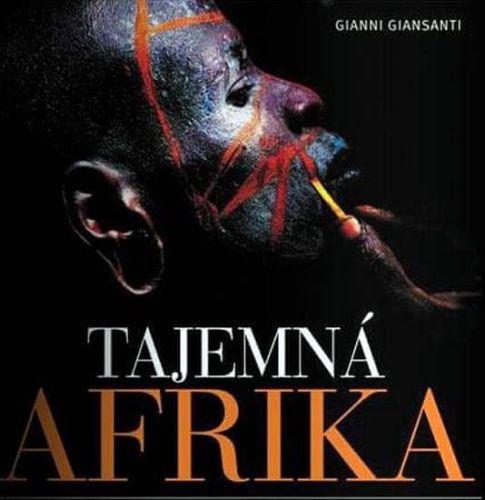 Gianni Giansanti: Tajemná Afrika cena od 627 Kč