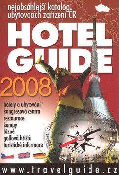 Kolektiv autorů: Hotel Guide 2008 cena od 0 Kč