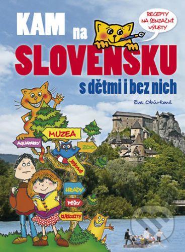 Eva Obůrková: Kam na Slovensku s dětmi i bez nich cena od 224 Kč