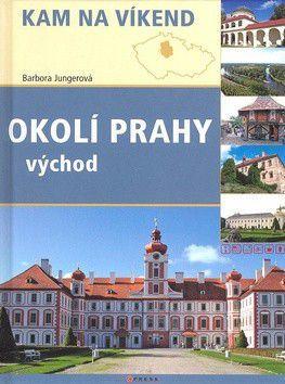 Barbora Jungerová: Okolí Prahy - východ cena od 186 Kč