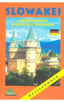 Slowakei Wanderungen durch die Regionen - Kolektív autorov cena od 247 Kč