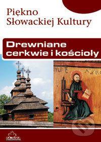 Drewniane cerkwie i kościoły - Kolektív autorov cena od 237 Kč