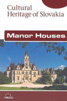 Ján Lacika: Manor Houses - Cultural Heritage of Slovakia cena od 197 Kč