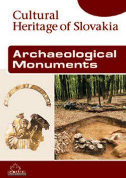 Vladimír Turčan: Archaeological Monuments - Cultural Heritage of Slovakia cena od 206 Kč