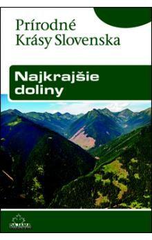Ján Lacika: Najkrajšie doliny  - Prírodné krásy Slovenska cena od 190 Kč