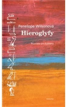 Penelope Wilson: Hieroglyfy cena od 169 Kč