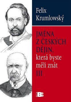 Felix Krumlowský: Jména z českých dějin III. cena od 38 Kč