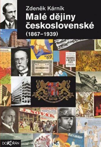 Zdeněk Kárník: Malé dějiny československé 1867-1939 cena od 401 Kč