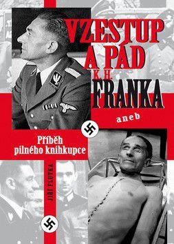Flutka Jiří: Vzestup a pád K. H. Franka aneb Příběh pilného knihkupce cena od 187 Kč