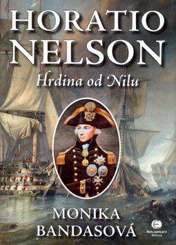 Monika Bandasová: Horatio Nelson - Hrdina na Nilu cena od 189 Kč