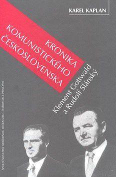 Karel Kaplan: Kronika komunistického Československa cena od 170 Kč