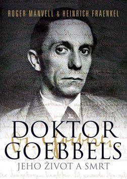 Roger Manvell; Heinrich Fraenkel: Doktor Goebbels cena od 0 Kč