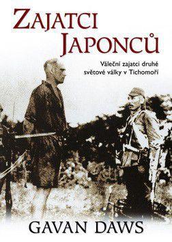 Gavan Daws: Zajatci Japonců cena od 0 Kč